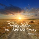 Everyday Decisions That Shape Your Destiny: Choosing Prayer Over Fear