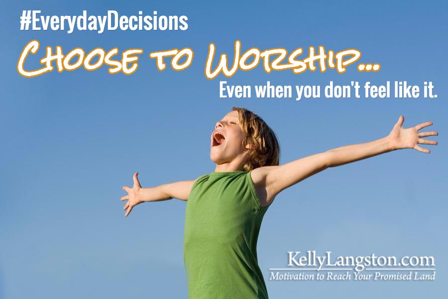 Choose to Worship