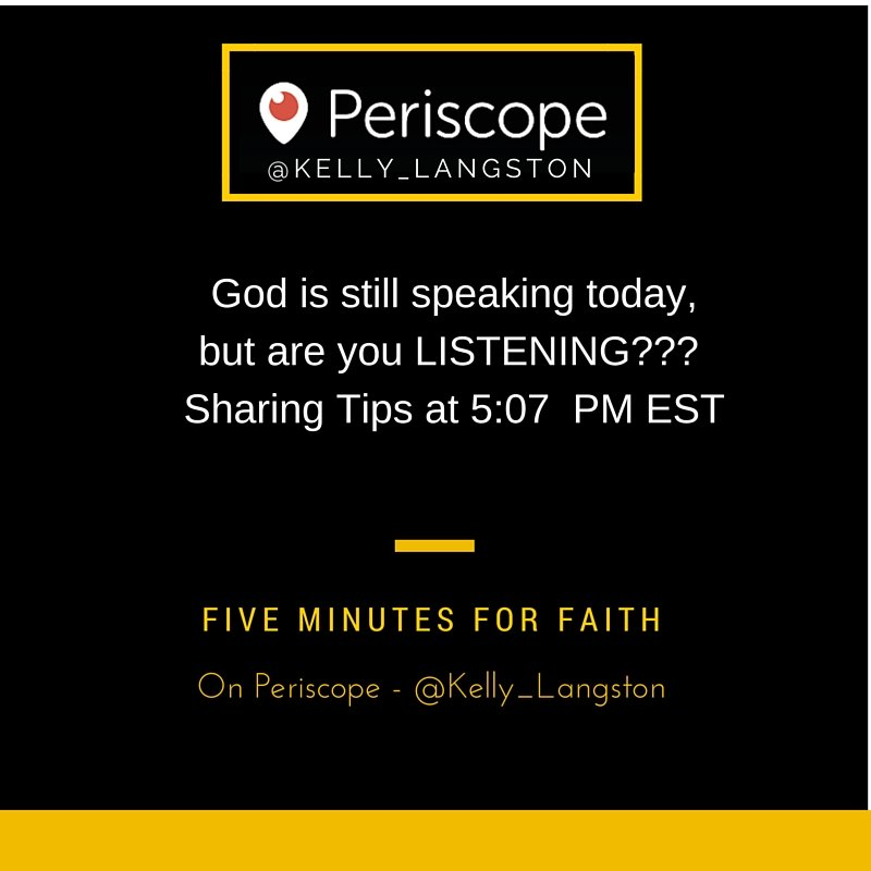 God is Speaking. Are You Listening? Sharing My Tips to Listen on Periscope