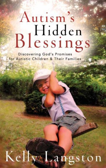 Autism's Hidden Blessings: Discovering God's Promises for Children with Autism & Their Parents