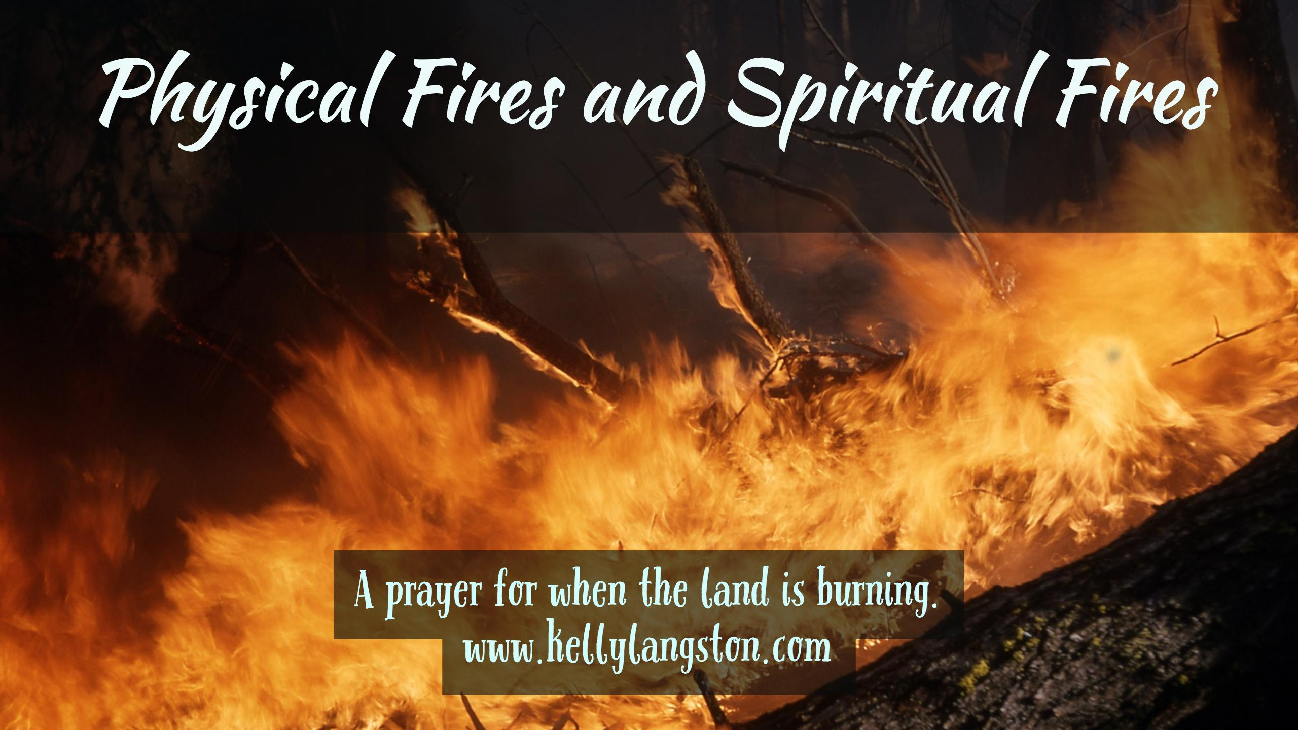 Physical Fires and Spiritual Fires: A Prayer for Wildfires