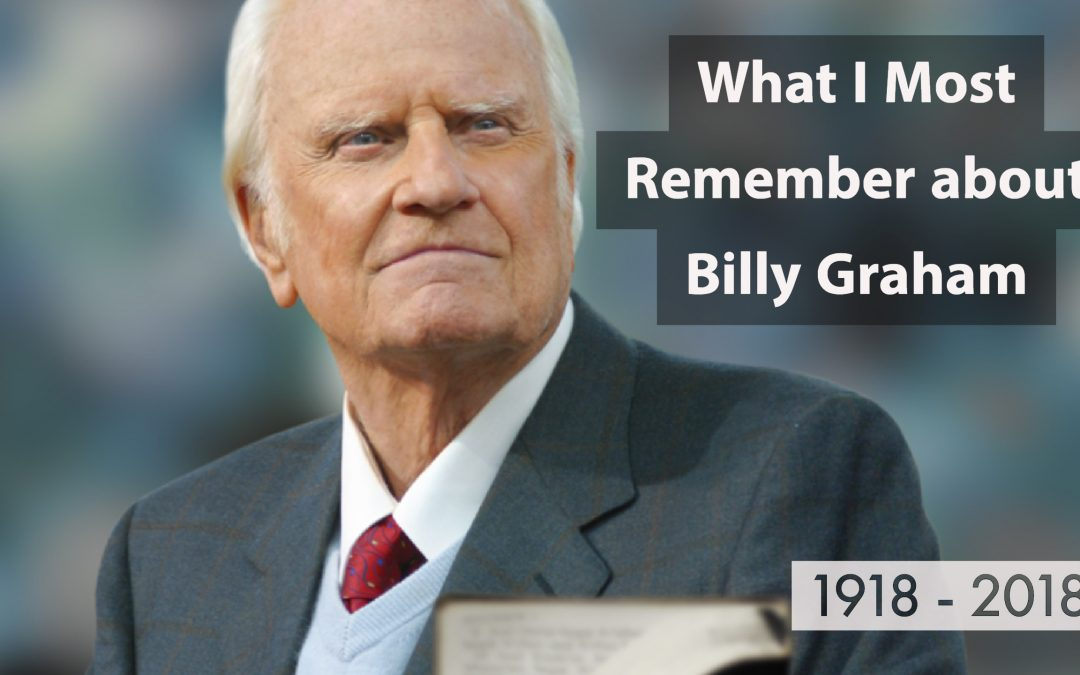 What I remember most about Billy Graham